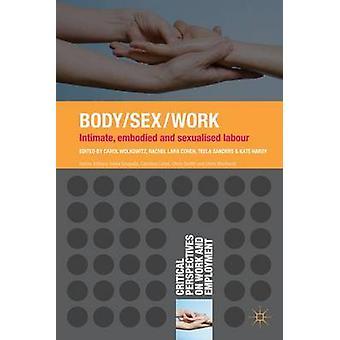 الجسم / الجنس / العمل -- الحميمة -- المجسدة والجنسية العمل من قبل كارول وول