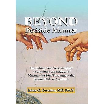 Beyond Bedside Manner by Jaime G MD Facs Corvalan - 9781450060011 Book