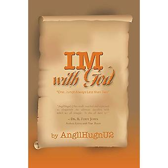 IM With God - A Journey to the Center of The One in You by AngllHugnU2