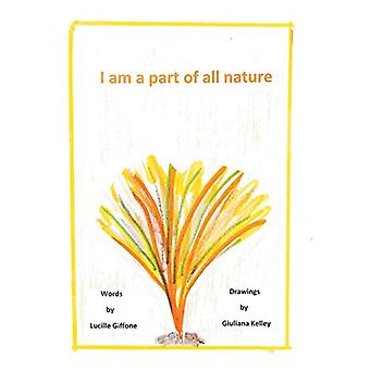 I am a part of all nature by Lucille Giffone - 9781640035119 Book