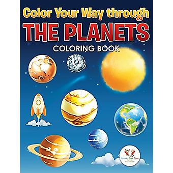 Color Your Way Through the Planets Coloring Book by Activity Book Zon