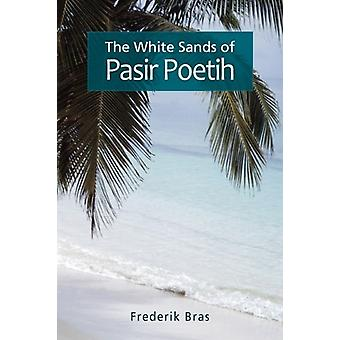 The White Sands of Pasir Poetih by Frederick Bras - 9781845492960 Book