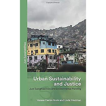 Urban Sustainability and Justice - Just Sustainabilities and Environme