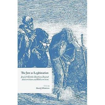 The Jew as Legitimation by Edited by David J Wertheim