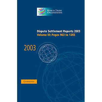 Dispute Settlement Reports 2003 by Edited by World Trade Organization