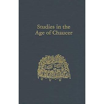 Studies in the Age of Chaucer  Volume 37 by Edited by Sarah Salih