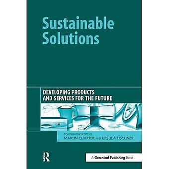 Sustainable Solutions: Developing Products and Services for the Future