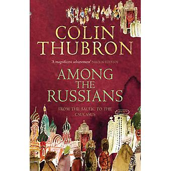 Wśród Rosjan przez Colin Thubron - Joan Thubron - 9780099459293 Bo