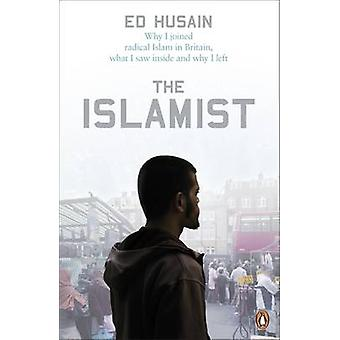 The Islamist - Why I Joined Radical Islam in Britain - What I Saw Insi