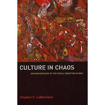 Kultur im Chaos - eine Anthropologie der die sozialen Bedingungen im Krieg von S