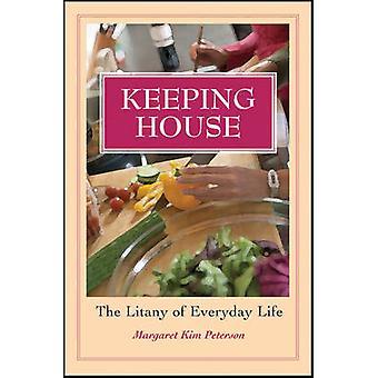 Pitää House - litania arkeen Margaret Kim Peterson-