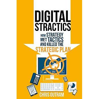 Digital Stractics - Where Strategy and Tactics Meet and Bin the Strate
