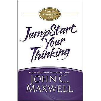 Jumpstart ditt tänkande - ett 90-dagars förbättringsplanen av John C. Maxwell