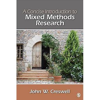 Una concisa Introducción a la investigación de métodos mixtos por John W. Creswell