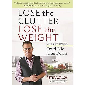 تفقد الفوضى--إنقاص الوزن ببيتر والش-كتاب 9781623366674