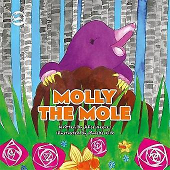 Molly the Mole - A Story to Help Children Build Self-Esteem by Alice R