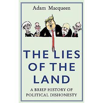 Les mensonges de la terre - un bref historique de la malhonnêteté politique par Adam