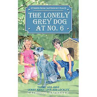 Il cane grigio solitario al numero 6 Tammy e Jake imparano l'amore e la lealtà di Catherine Mackenzie