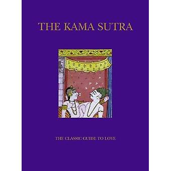 The Kama Sutra - The Classic Guide to Love by Vatsyayana - 97819091602