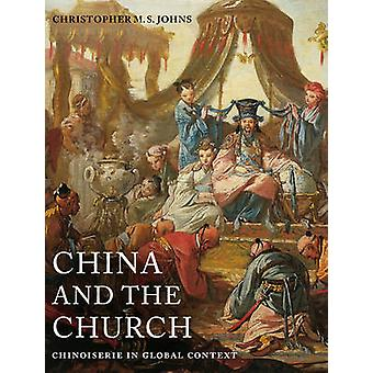A China e a Igreja - Chinoiserie no contexto Global por Christopher M.