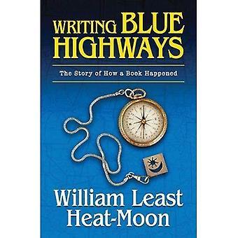 Skriva blå motorvägar: Historien om hur en bok hände