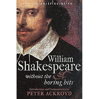 En kort Guide till William Shakespeare: utan de tråkiga bitarna