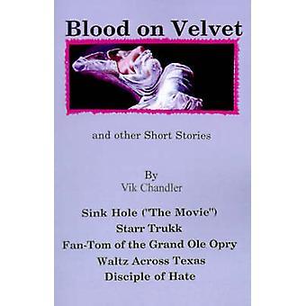 Bloed op fluweel en andere korte verhalen zinken gat de film Starr Trukk FanTom van de Grand OLE Opry wals over Texas discipel van haat door Chandler & Vik