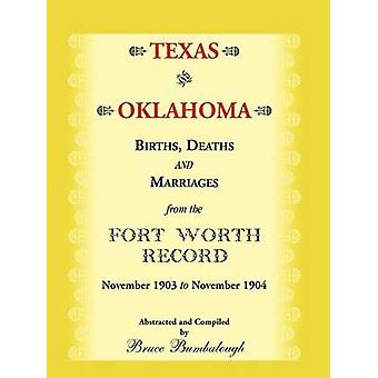 Texas och Oklahoma födda dödsfall och äktenskap från den Fort Worth registrera November 1903 till November 1904 av Bumbalough & Bruce