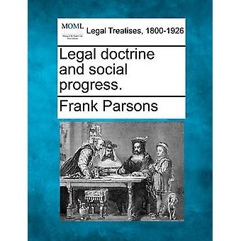 Legal doctrine and social progress. by Parsons & Frank