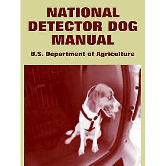 Nationale Detector hond handleiding door U.S. Department of Agriculture