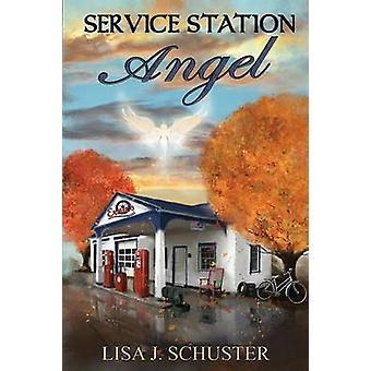 Service Station Angel by Schuster & Lisa J