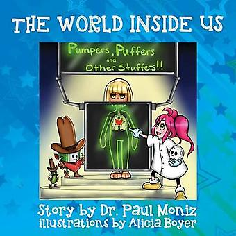 The World Inside Us Pumpers and Puffers and other Stuffers by Moniz & Dr Paul