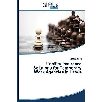 Liability Insurance Solutions for Temporary Work Agencies in Latvia by Cera Nat Lija
