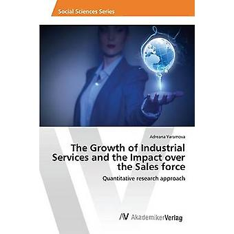 The Growth of Industrial Services and the Impact over the Sales force by Yaramova Adreana