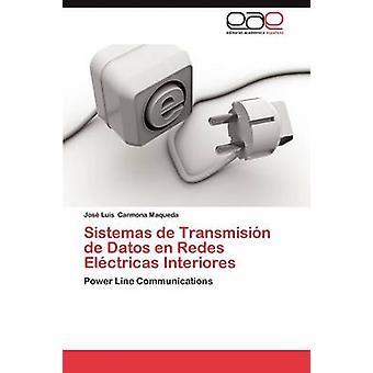 Sistemas de Transmision de Datos En Redes Electricas Interiores by Carmona Maqueda Jose Luis