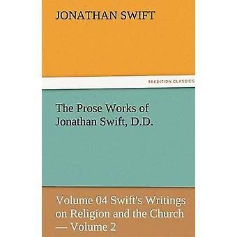 Die Prosawerke von Jonathan Swift D.D. von Swift & Jonathan