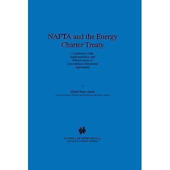 NAFTA en het energie Handvest Verdrag naleving van de uitvoering en doeltreffendheid van internationale investeringsovereenkomsten door Omalu & Mirian Kene