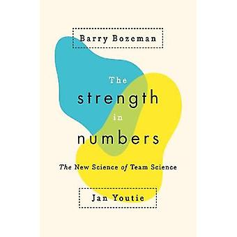 The Strength in Numbers - The New Science of Team Science by Barry Boz