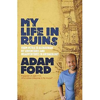 My Life in Ruins by Adam Ford - 9780733333194 Book