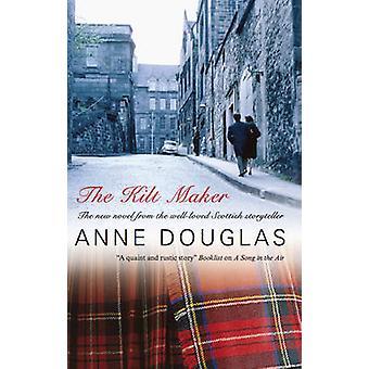 The Kilt Maker by Anne Douglas - 9780727867889 Book