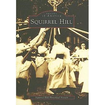 Squirrel Hill by Squirrel Hill Historical Society - 9780738537177 Book