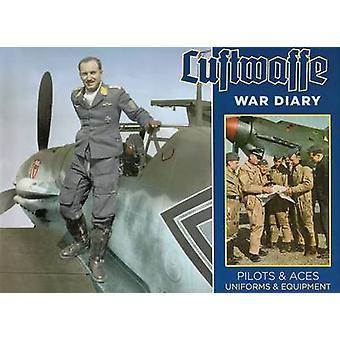 Luftwaffe War Diary - Pilots & Uniforms - Aircraft & Equipment - 97808