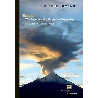 There is - The Event and the Finitude of Appearing by Claude Romano -
