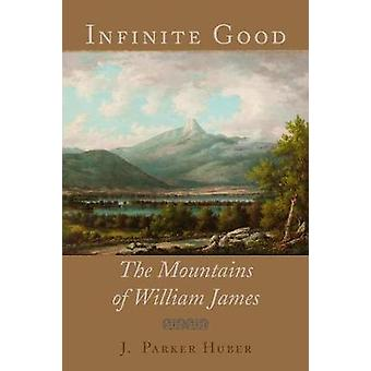 Infinite Good - The Mountains of Henry James by Infinite Good - The Mou