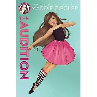 The Audition by Maddie Ziegler - 9781481486361 Book