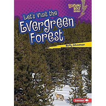 Let's Visit the Evergreen Forest by Buffy Silverman - 9781512412291 B