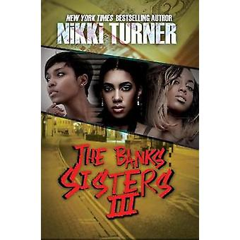 The Banks Sisters 3 by Nikki Turner - 9781622866335 Book