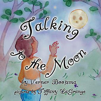 Talking to the Moon by Verner Bootsma - Tiffany Lagrange - 9781934246