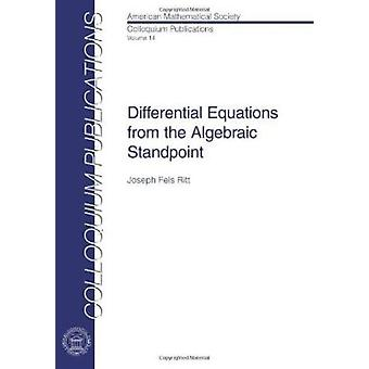 Differential Equations from the Algebraic Standpoint by Joseph Fels R