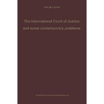 The International Court of Justice og noen samtidige problemer essays om internasjonal lov av Elias & Taslim